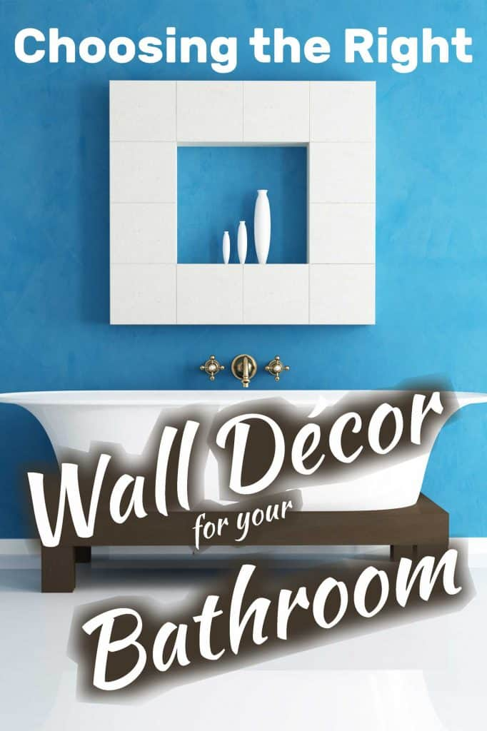 How to Choose the Right Wall Décor for Your Bathroom