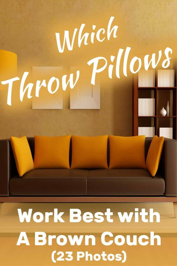 Miraculous Which Throw Pillows Work Best With A Brown Couch With 23 Dailytribune Chair Design For Home Dailytribuneorg