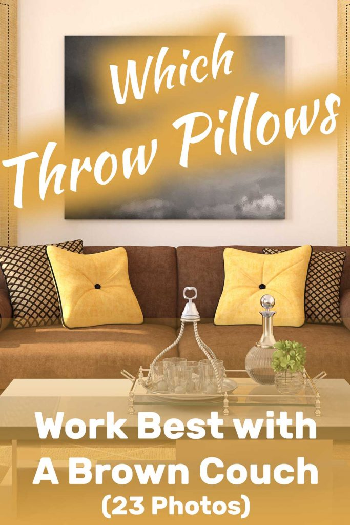 Groovy Which Throw Pillows Work Best With A Brown Couch With 23 Dailytribune Chair Design For Home Dailytribuneorg