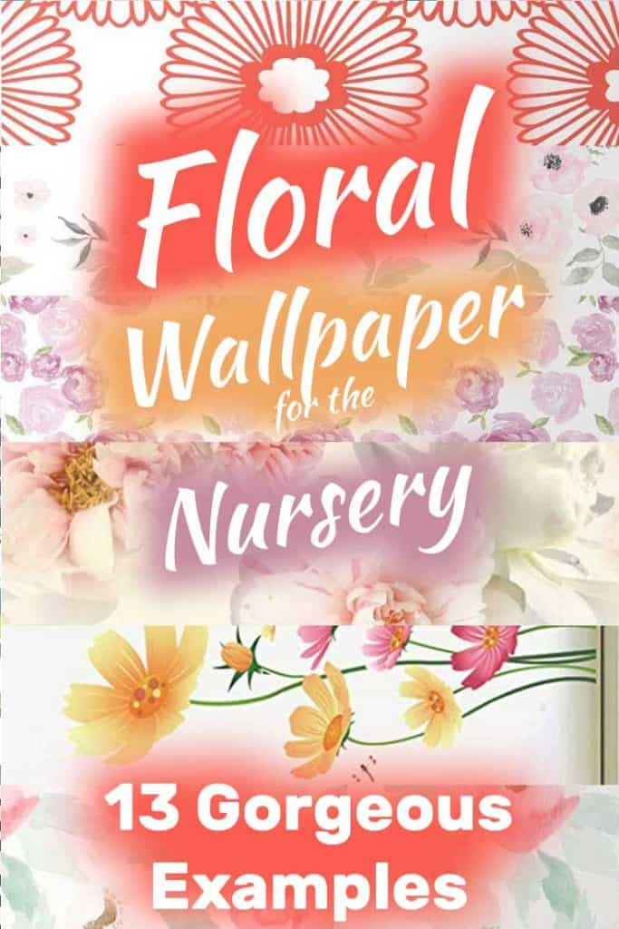 Floral Wallpaper for the Nursery (13 Gorgeous Examples)