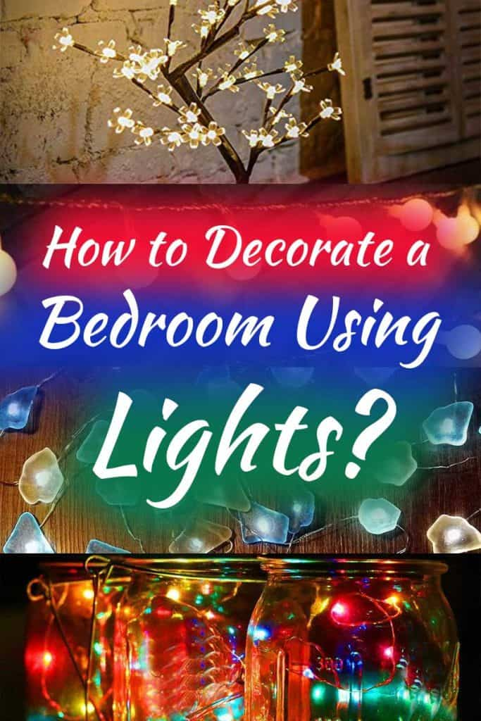 How to Decorate a Bedroom Using Lights?
