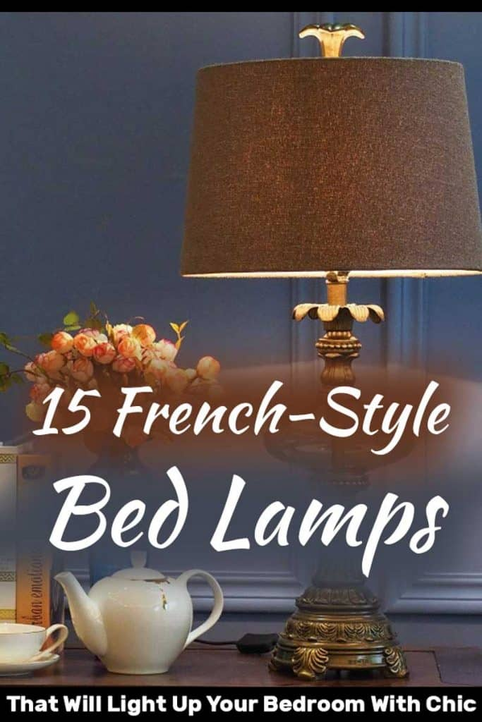 15 French-Style Bed Lamps That Will Light Up Your Bedroom With Chic
