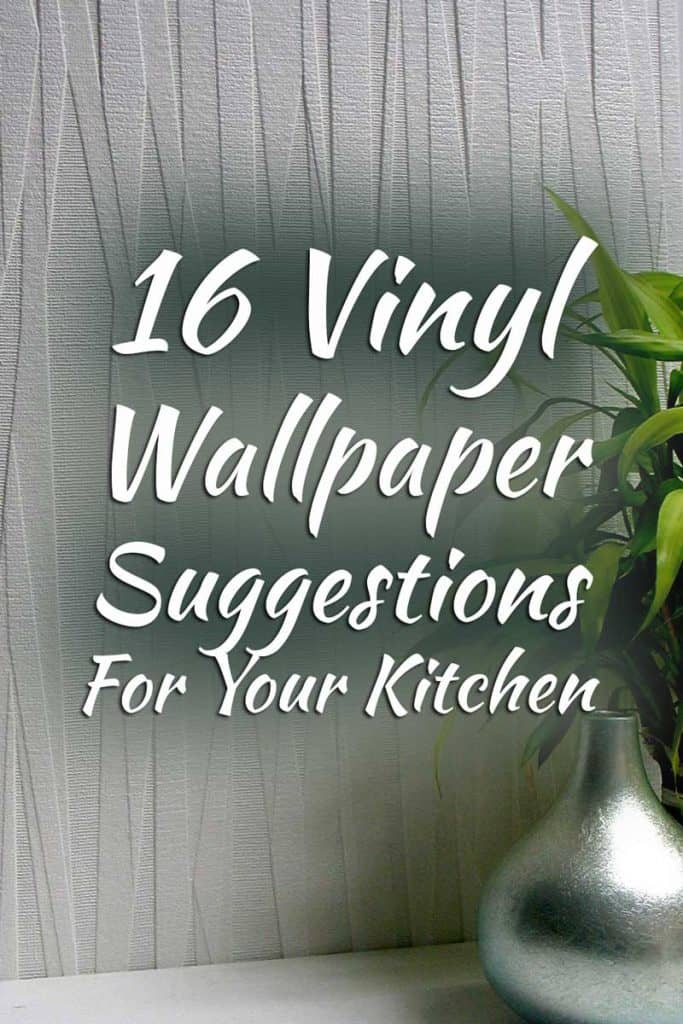 16 Vinyl Wallpaper Suggestions For Your Kitchen