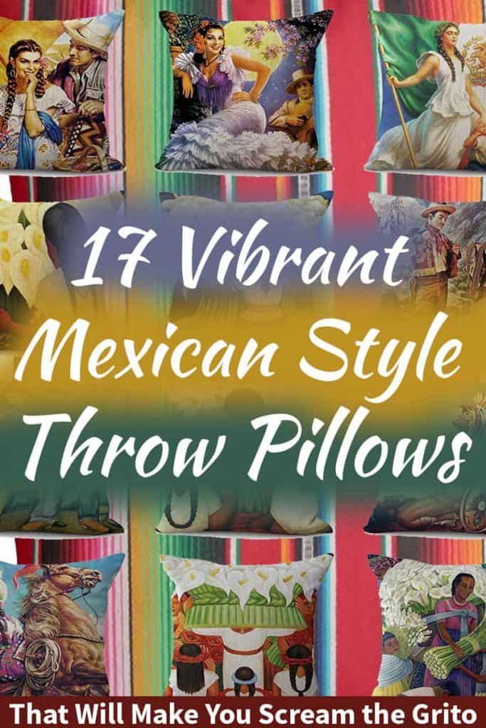 17 Vibrant Mexican Style Throw Pillows That Will Make You Scream the Grito