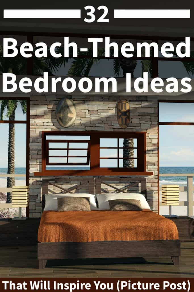 32 Beach-Themed Bedroom Ideas That Will Inspire You (Picture Post)