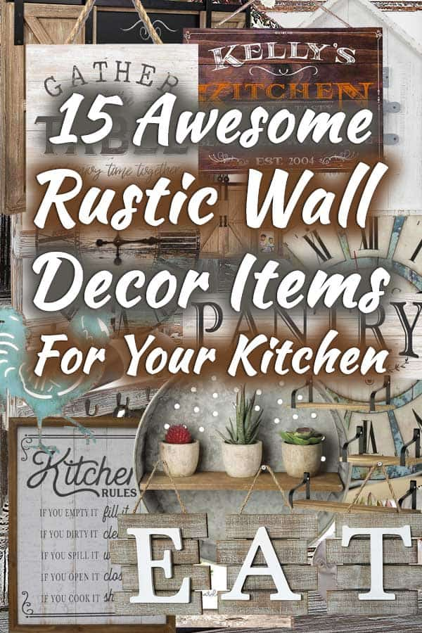 15 Awesome Rustic Wall Decor Items For Your Kitchen