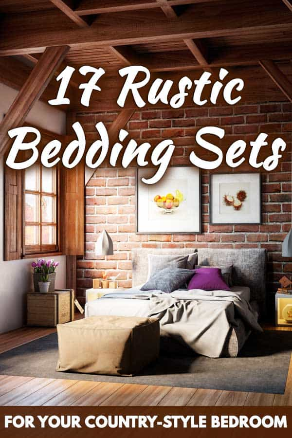 17 Rustic Bedding Sets For Your Country-Style Bedroom