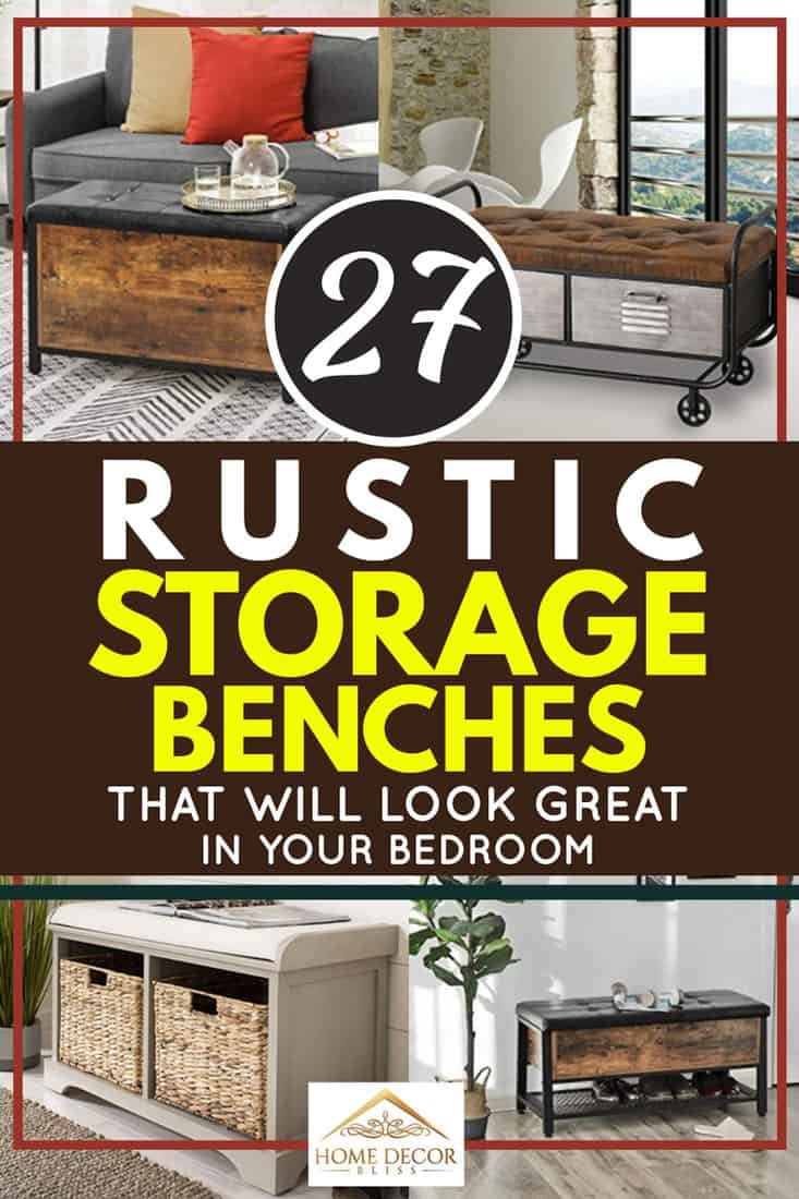 27 Rustic Storage Benches That Will Look Great In Your Bedroom Home Decor Bliss