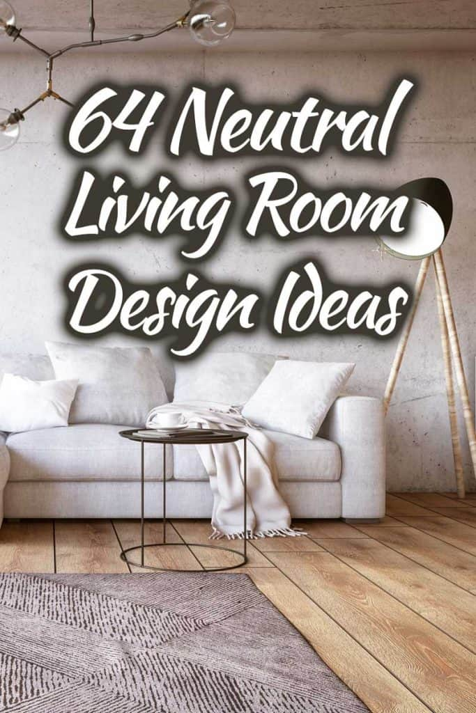 64 Neutral Living Room Design Ideas That Will Inspire You