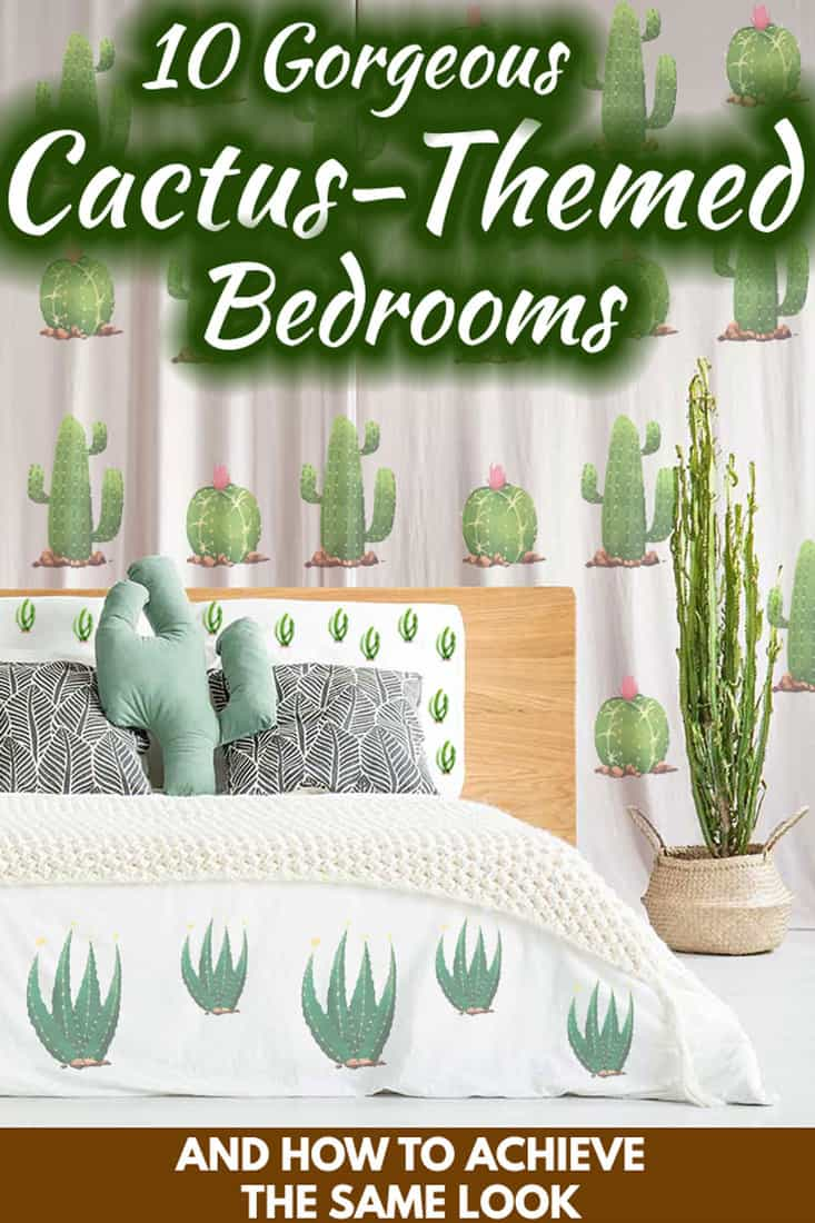 10 Gorgeous Cactus-Themed Bedrooms [and How to Achieve the Same Look]
