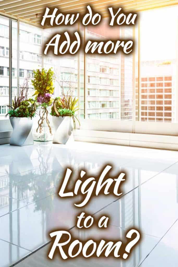 How Do You Add More Light to a Room?