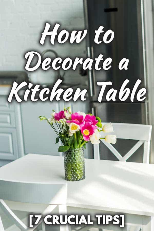 How To Decorate A Kitchen Table 7 Crucial Tips Home Decor Bliss