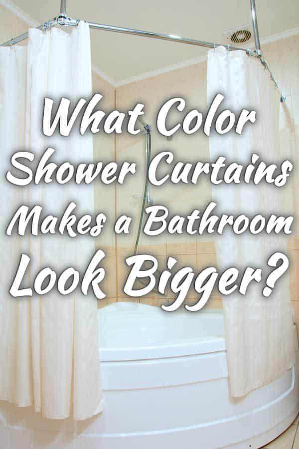 What Color Shower Curtain Makes a Bathroom Look Bigger?