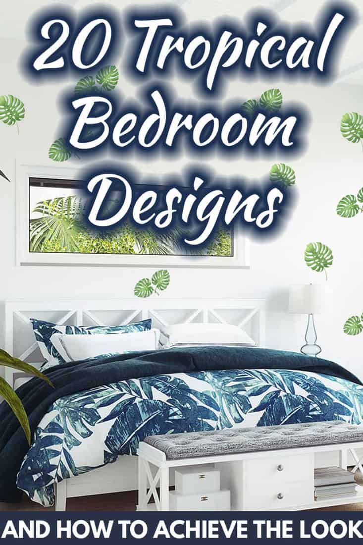 20 Tropical Bedroom Designs [and How to Achieve the Look]