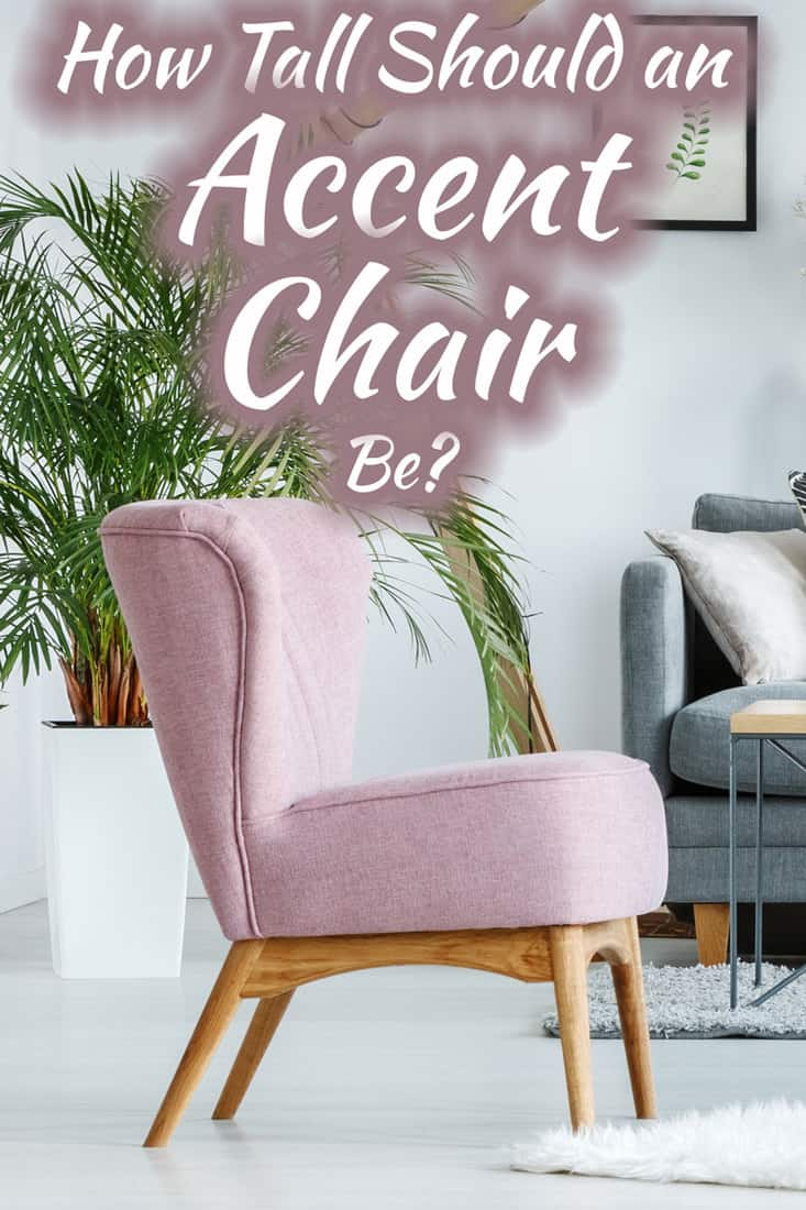 How Tall Should An Accent Chair Be Home Decor Bliss
