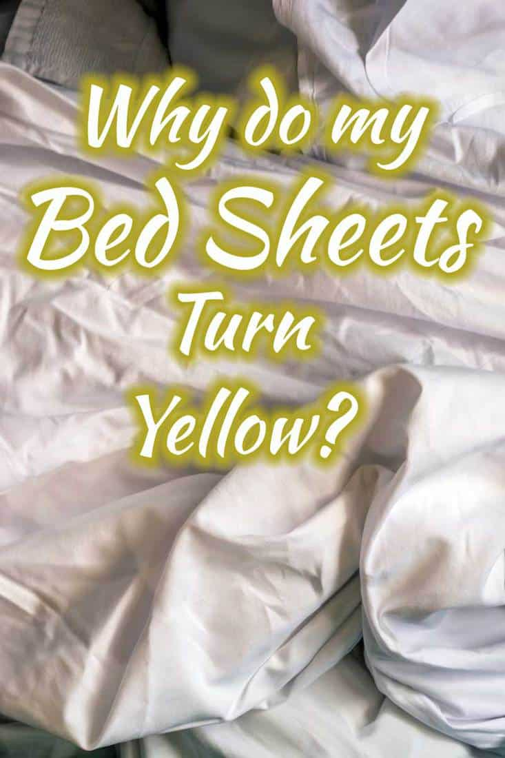 Why Do My Bed Sheets Turn Yellow?