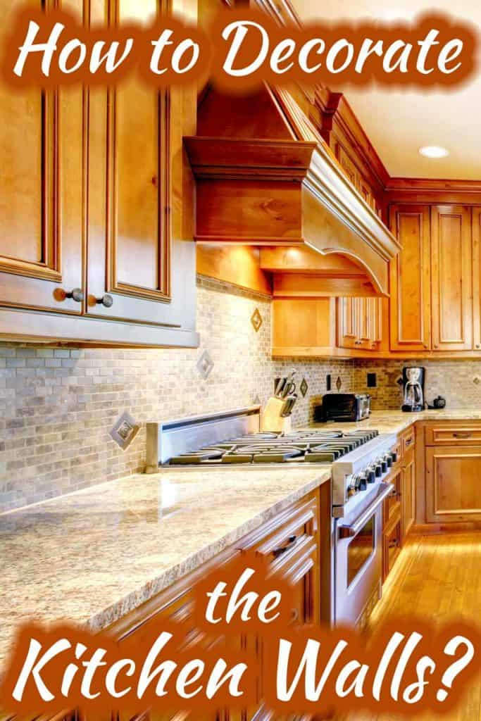 How to Decorate Your Kitchen Walls