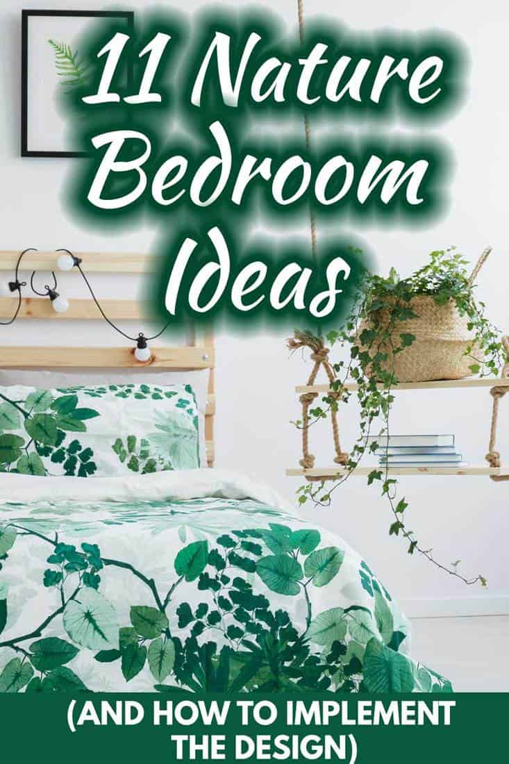 11 Nature Bedroom Ideas [And How To Implement The Design]