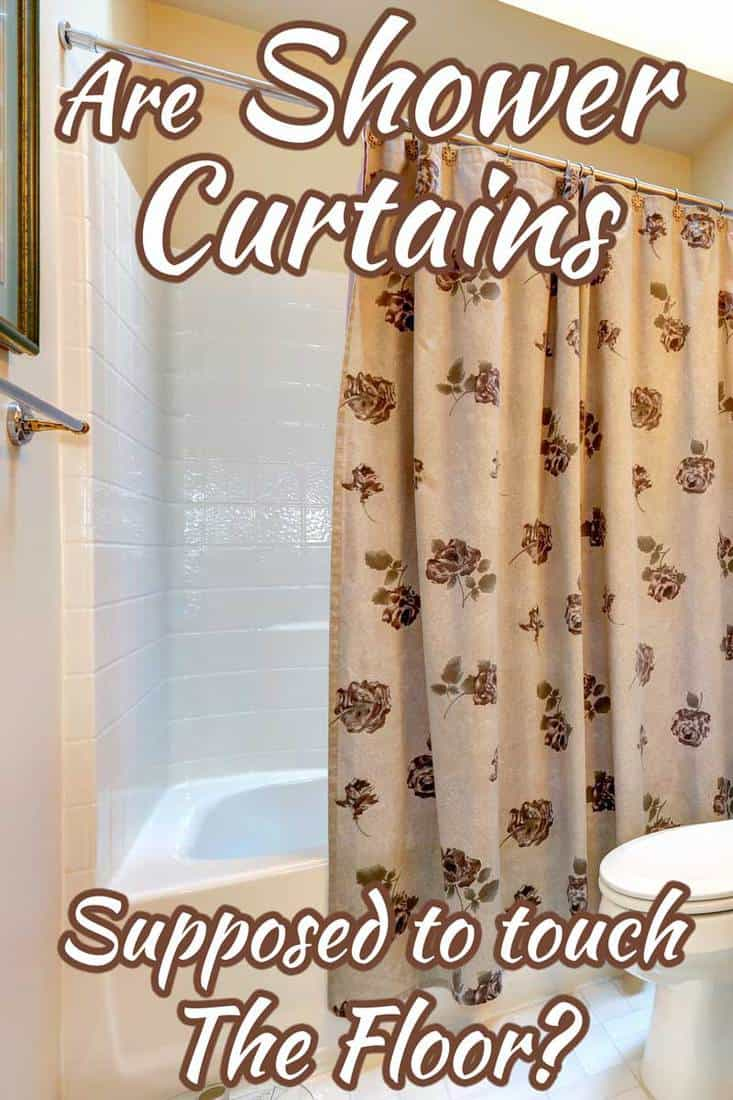 Are shower curtains supposed to touch the floor?