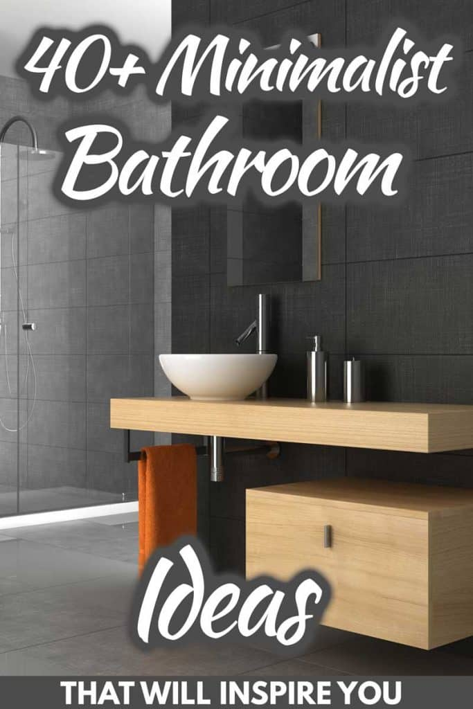 40+ Minimalist Bathroom Ideas That Will Inspire You [Picture Gallery]