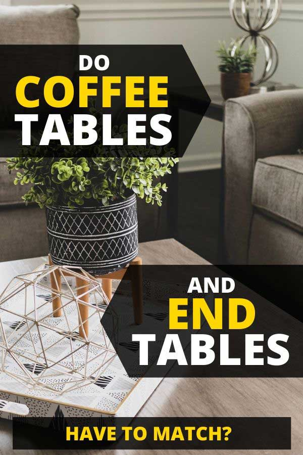 Do Coffee Tables And End Have To