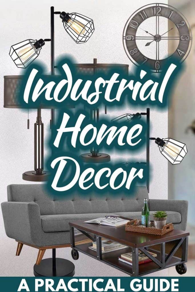 Industrial Home Decor: A Practical Guide