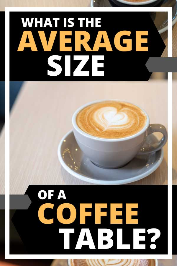 What Is the Average Size of a Coffee Table?