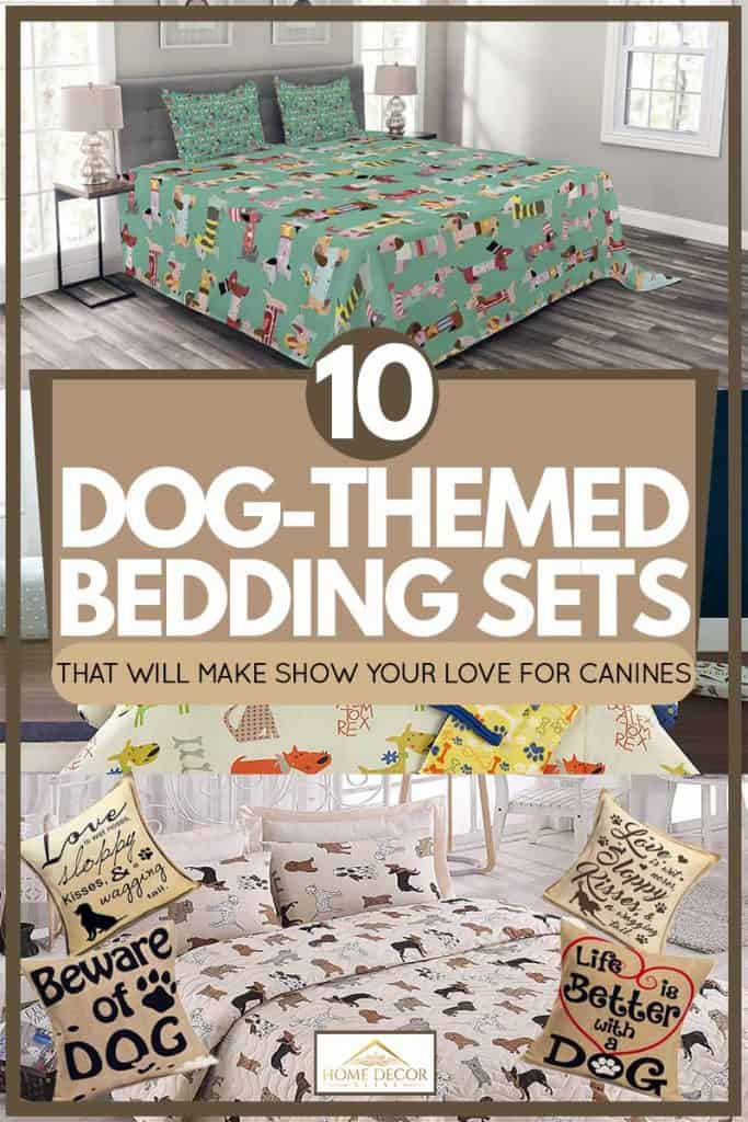 10 Dog Themed Bedding Sets That Will Make Show Your Love For Canines Home Decor Bliss