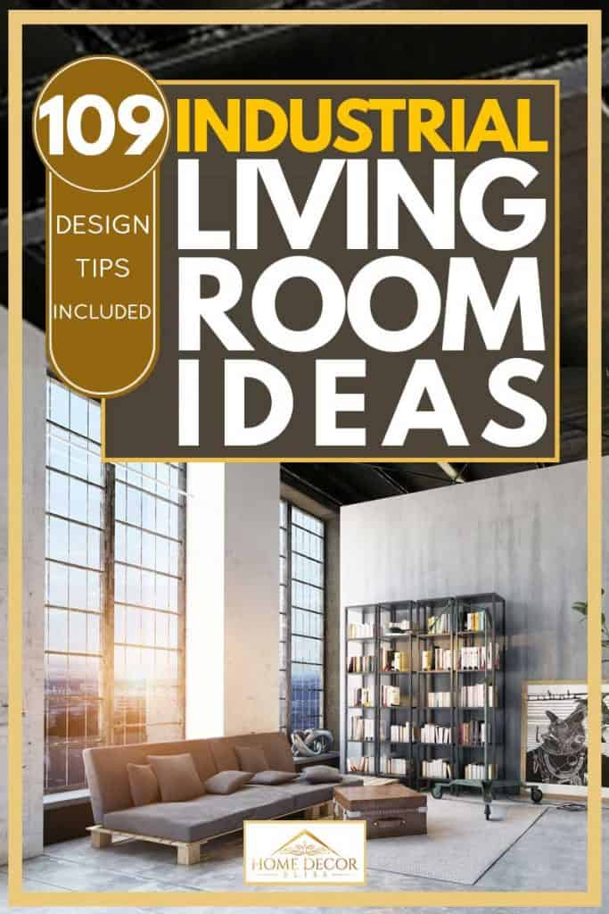 109 Industrial Living Room Ideas (Design Tips Included!)