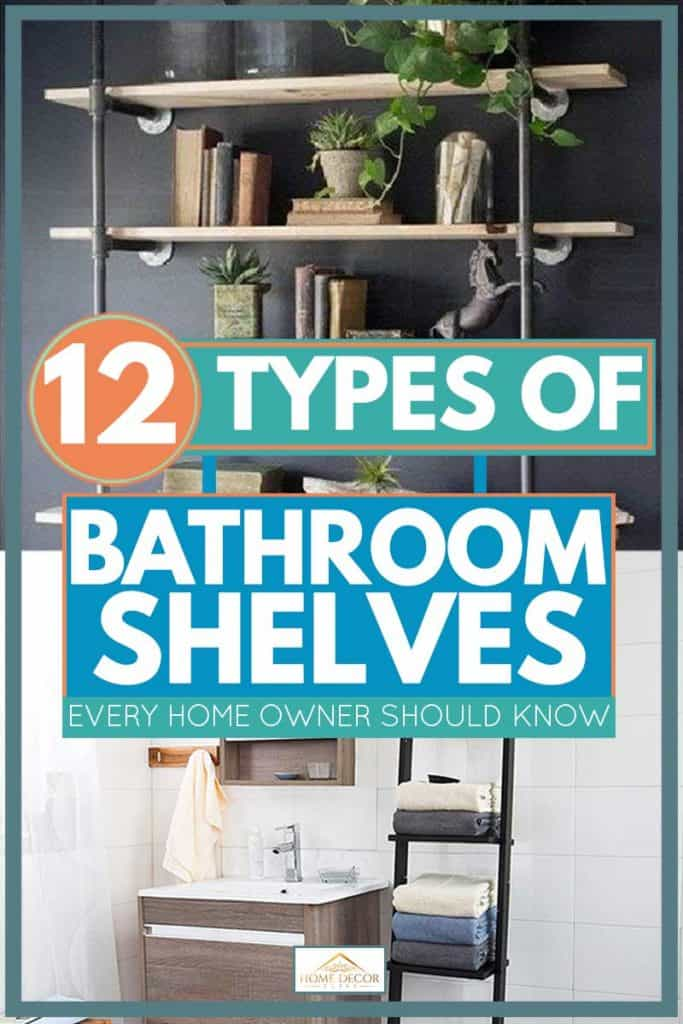 12 Types of Bathroom Shelves Every Homeowner Should Know