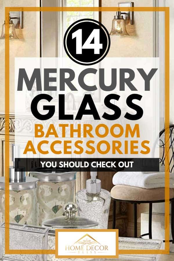 14 Mercury Glass Bathroom Accessories You Should Check Out