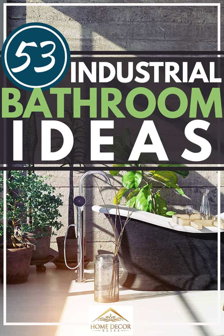 53 Industrial Bathroom Ideas