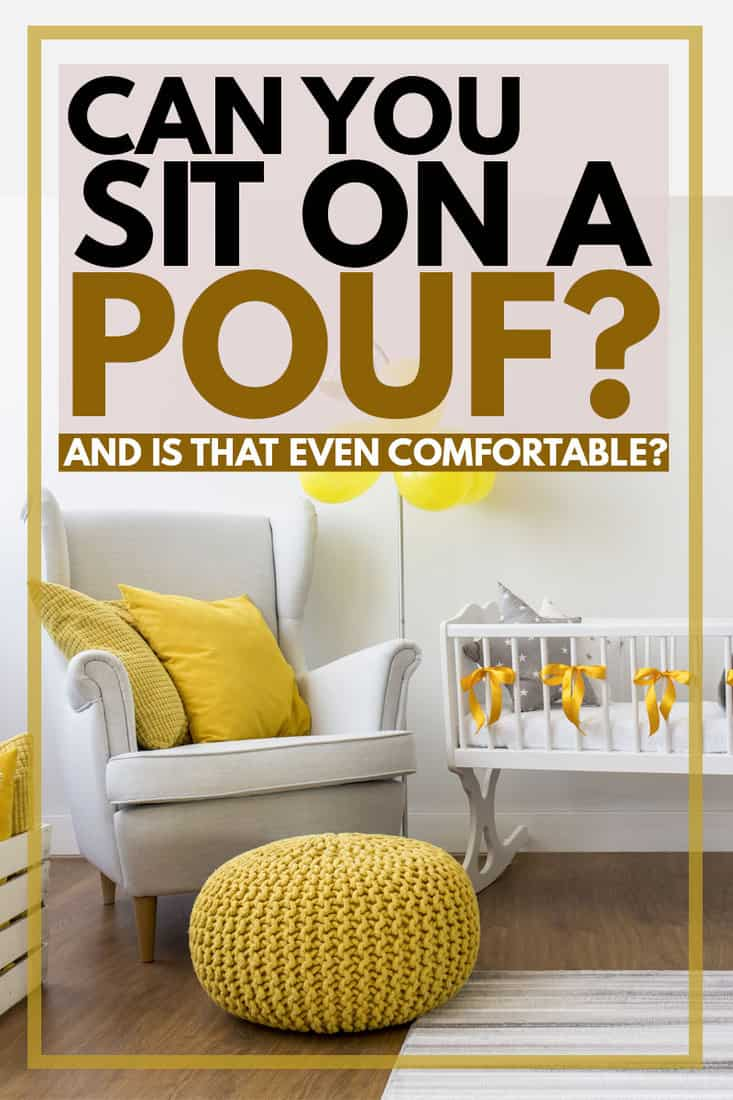 A cute yellow pouf in the nursery room, Can You Sit on a Pouf? [and Is That Even Comfortable?]