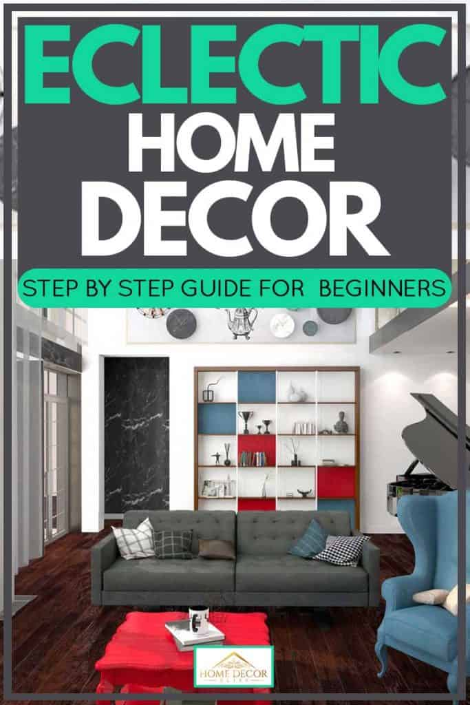 Eclectic Home Decor: Step-by-Step Guide for Beginners