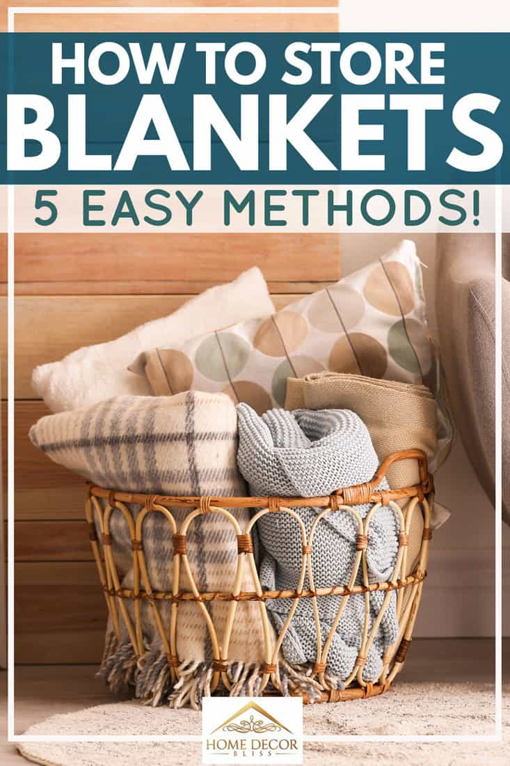 How to Store Blankets [5 Easy Methods!]