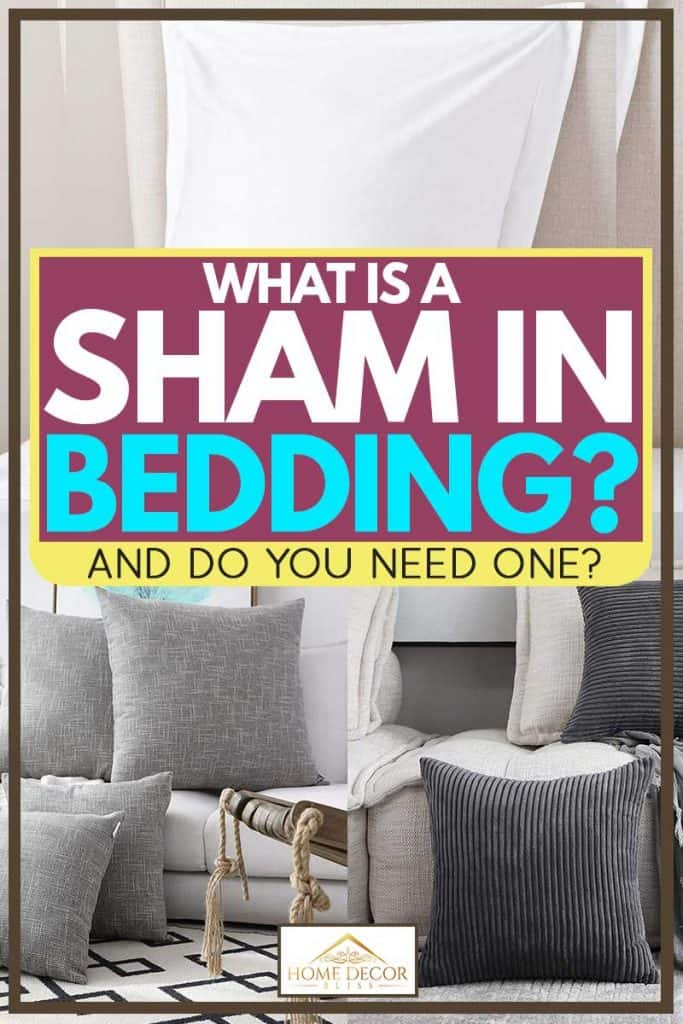 What Is a Sham In Bedding? [And Do You Need One?]