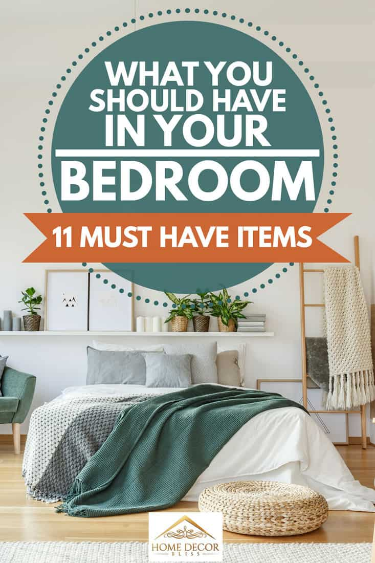 What You Should Have in Your Bedroom? [11 Must-Have Items]