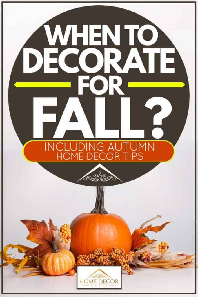 When to Decorate for Fall? [Inc. Autumn Home Decor Tips]