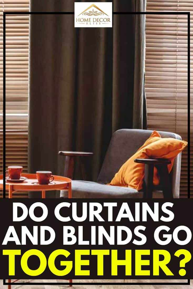 Do Curtains And Blinds Go Together Home Decor Bliss