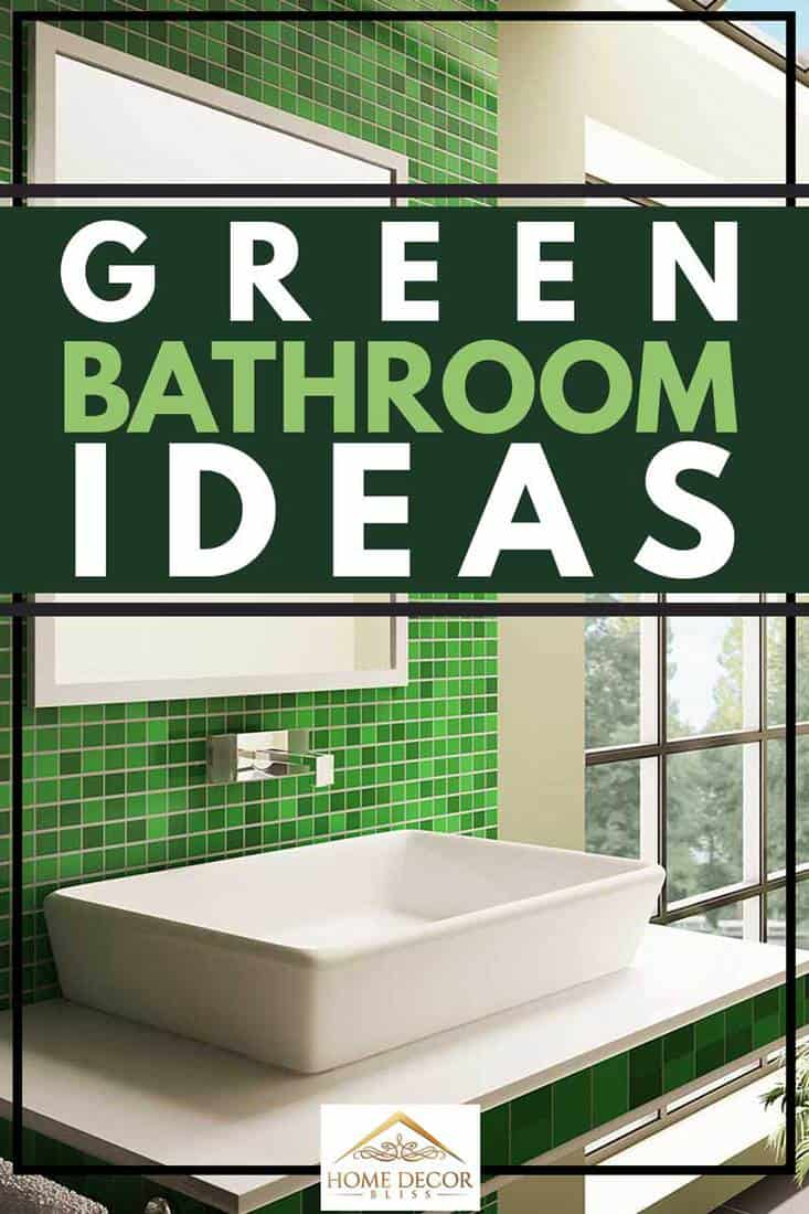 27 Green Bathroom Ideas You Ll Love Home Decor Bliss