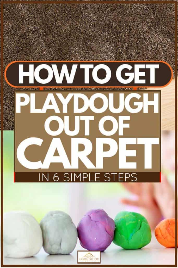How To Get Playdough Out of Carpet [In 6 Simple Steps]