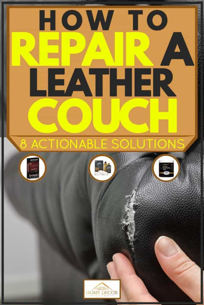 How To Repair a Leather Couch [8 Actionable Solutions]