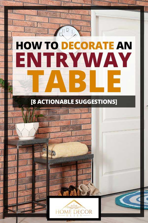 A pair of cute entry way tables in a rustic-inspired interior, How to Decorate an Entryway Table [8 Actionable Suggestions]