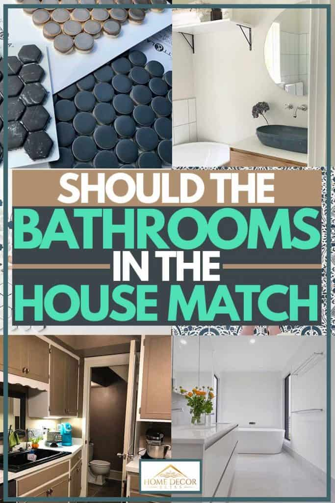 Should the bathrooms in a house match?