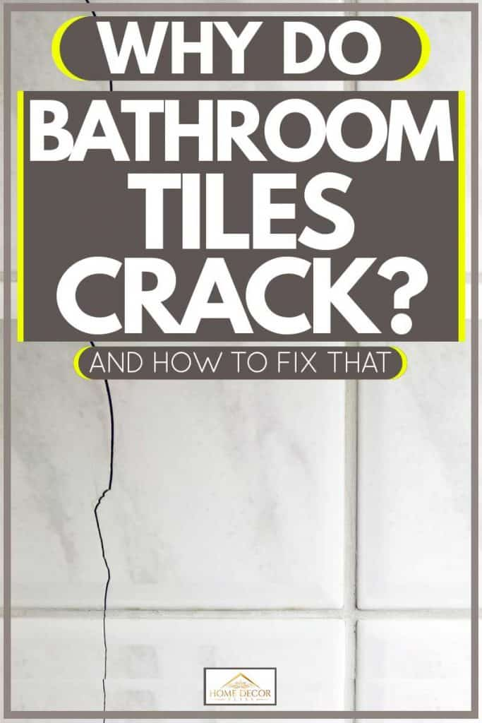 Cracked tiles inside bathroom, Why Do Bathroom Tiles Crack? (And How To Fix That)