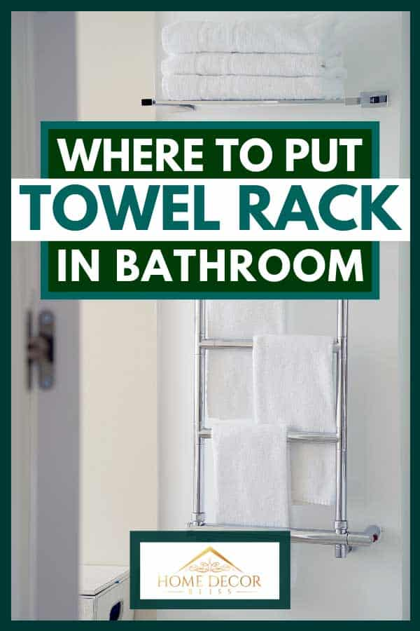 Where To Put Towel Rack In The Bathroom Home Decor Bliss