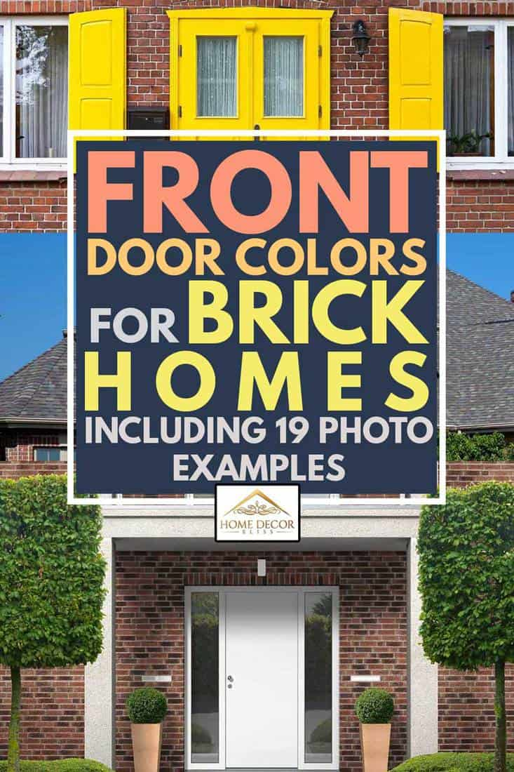 A COLLAGE OF FRONT DOOR COLORS FOR BRICK HOMES WITH 19 PHOTOS EXAMPLE, Front Door Colors For Red Brick Homes [Inc. 19 Photo Examples]