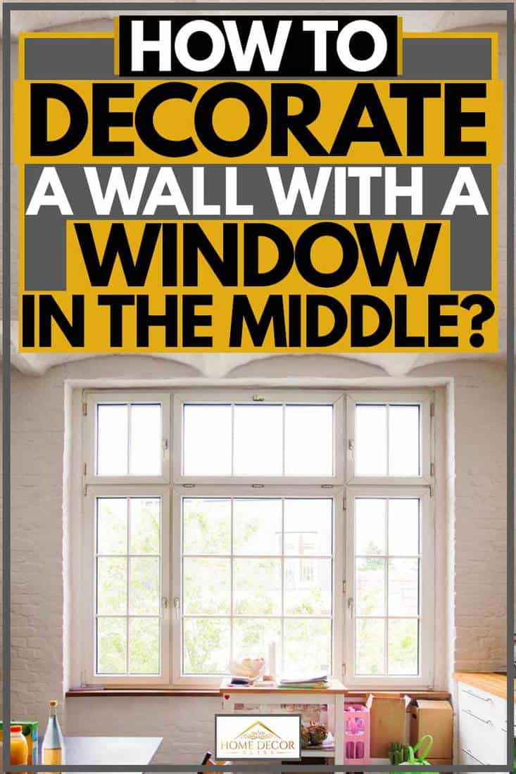 How To Decorate A Wall With A Window In The Middle Home Decor Bliss