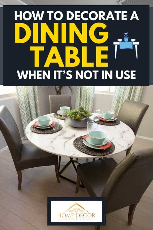How To Decorate A Dining Table When It, How To Decorate A Dining Room Table