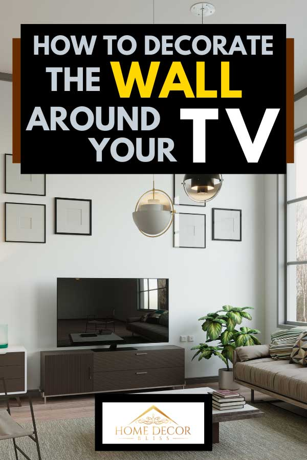 How To Decorate The Wall Around Your Tv Home Decor Bliss